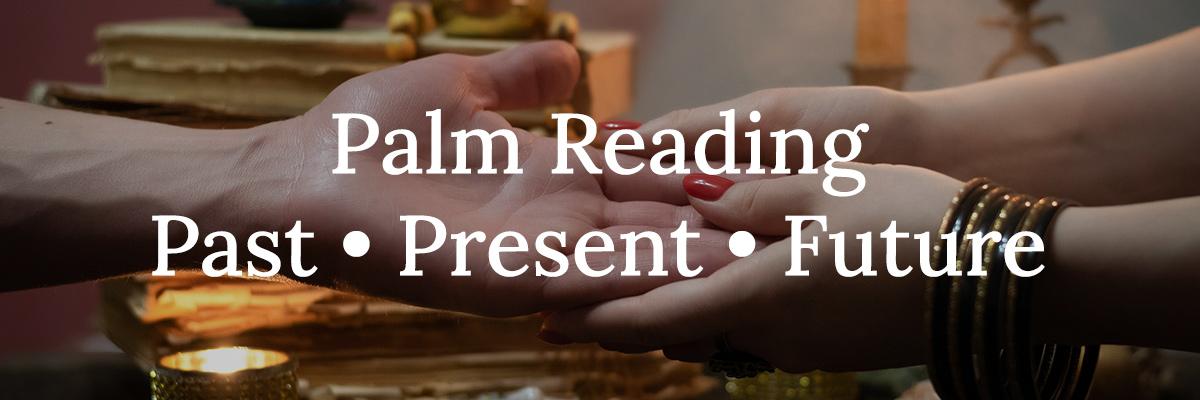 Palm Reading, Past Present Future